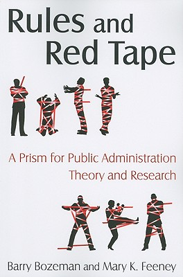 Rules and Red Tape By Bozeman, Barry/ Feeney, Mary K.