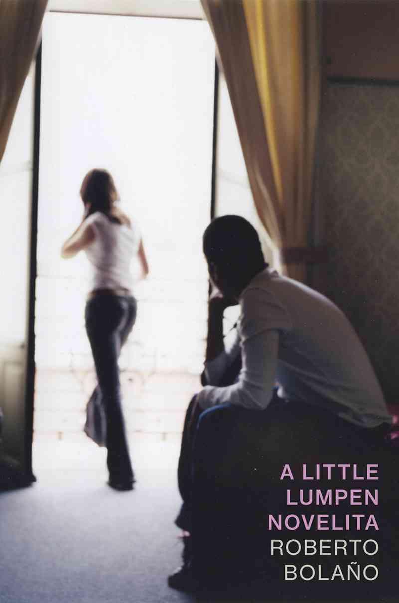A Little Lumpen Novelita By Bola-�o, Roberto/ Wimmer, Natasha