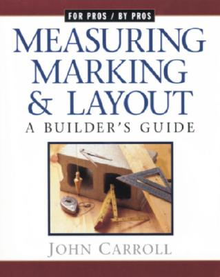 Measuring, Marking & Layout By Carroll, John